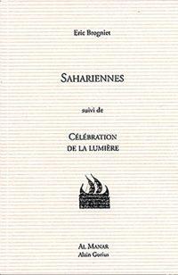 Eric Brogniet, Sahariennes suivi de Célébration de la lumière, Al Manar