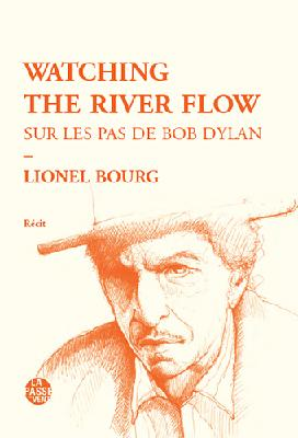 Lionel BOURG, Watching the river flow, éditions La Passe du Vent, 2017, 144p, 13€.