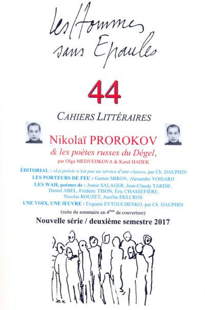 Les Hommes sans Épaules N°44, dossier « Nikolaï Prorokov & les poètes russes du Dégel », deuxième trimestre 2017, 336 pages, 17€.