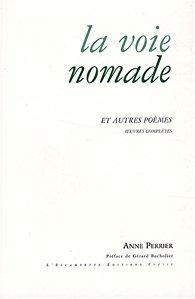 Anne Perrier, La voie nomade et autres poèmes : Oeuvre complète 1952-2007, Editions l'Escampette
