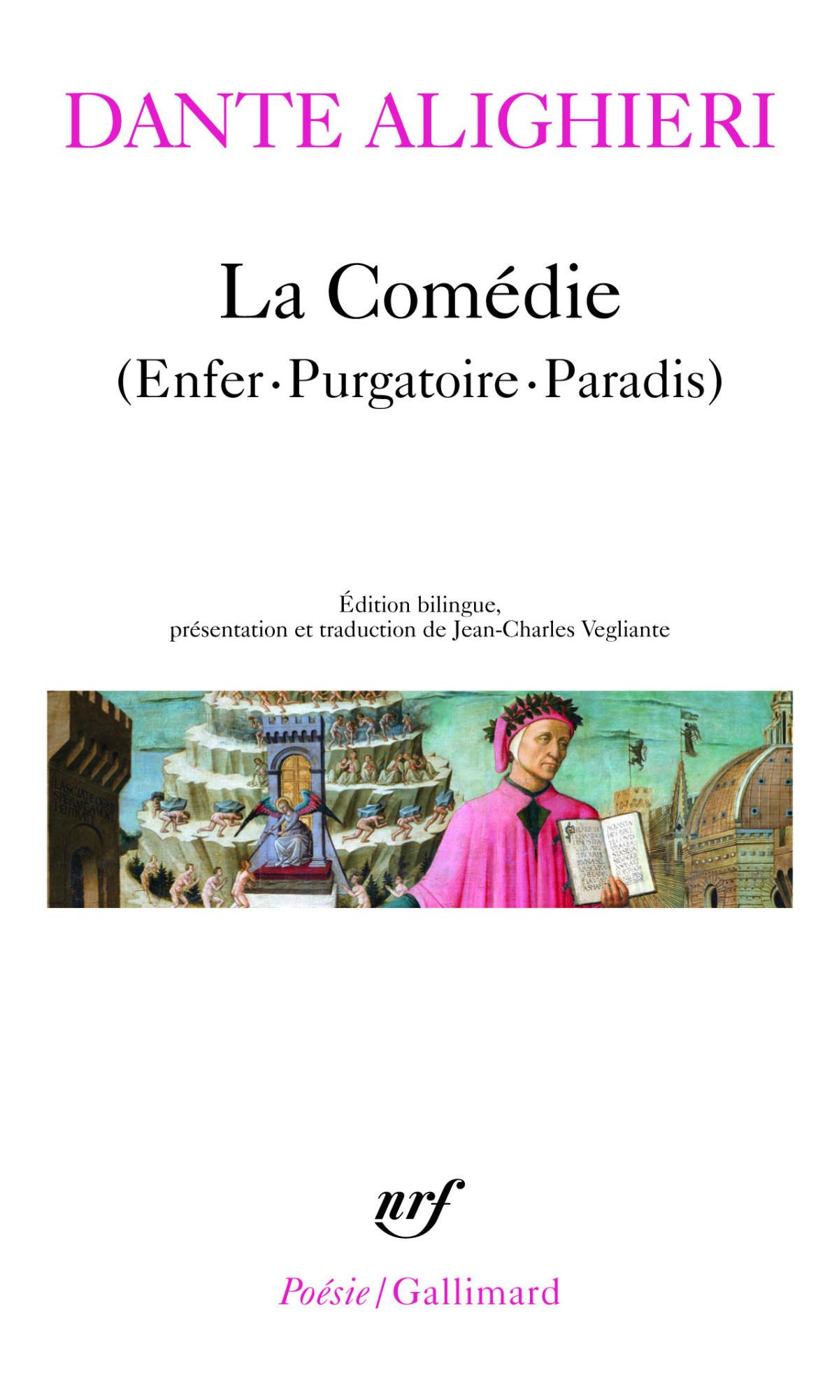 """""""La Comédie (Enfer. Purgatoire. Paradis)"""", Dante Alighieri, Edition bilingue, présentation et traduction de Jean-Charles Vegliante, NRF Poésie/Gallimard, 1248 pages."""