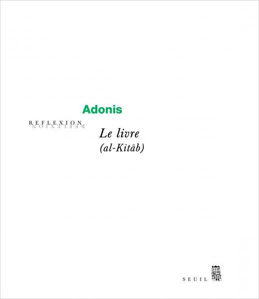 Adonis, al Kitâb, Le Livre, Ed. Seuil