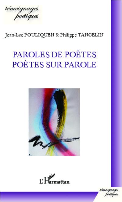 Paroles de poètes, poètes sur parole de JL Pouliquen et P. Tancelin