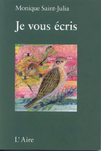 Monique Saint-Julia, Je vous écris, Editions de l'Aire, Vevey, 88 pages