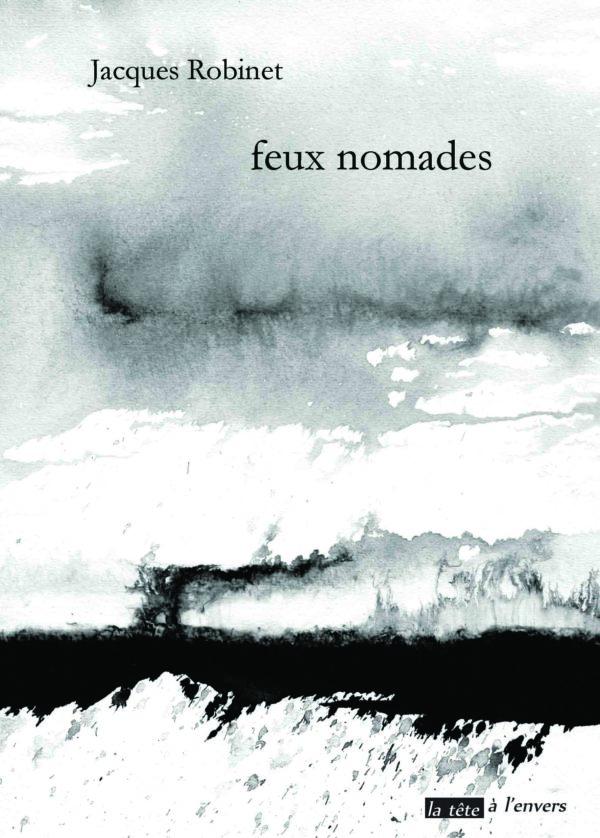 Jacques Robinet, Feux nomades, Editions La Tête à l'envers, 16 euros