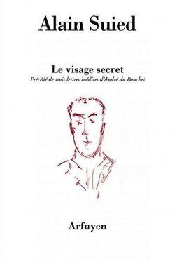 Alain Suied Le Visage secret, Arfuyen, 13 euros