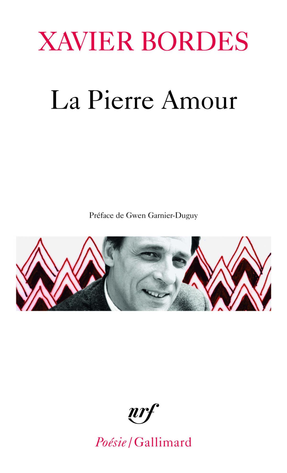 Xavier Bordes, La Pierre Amour, collection Poésie/Gallimard