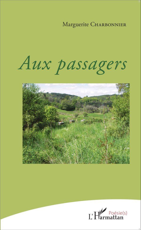 Marguerite Charbonnier, Aux passagers, coll. « Poésie(s), L'Harmattan, 2015.