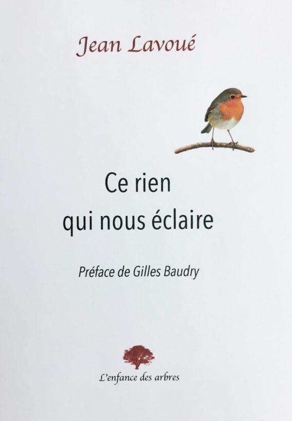 Jean LAVOUÉ, Ce rien qui nous éclaire, L'enfance des arbres, 153 pages, 13 euros