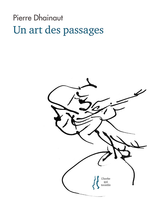 Pierre Dhainaut, Un art des passages, L'herbe qui tremble