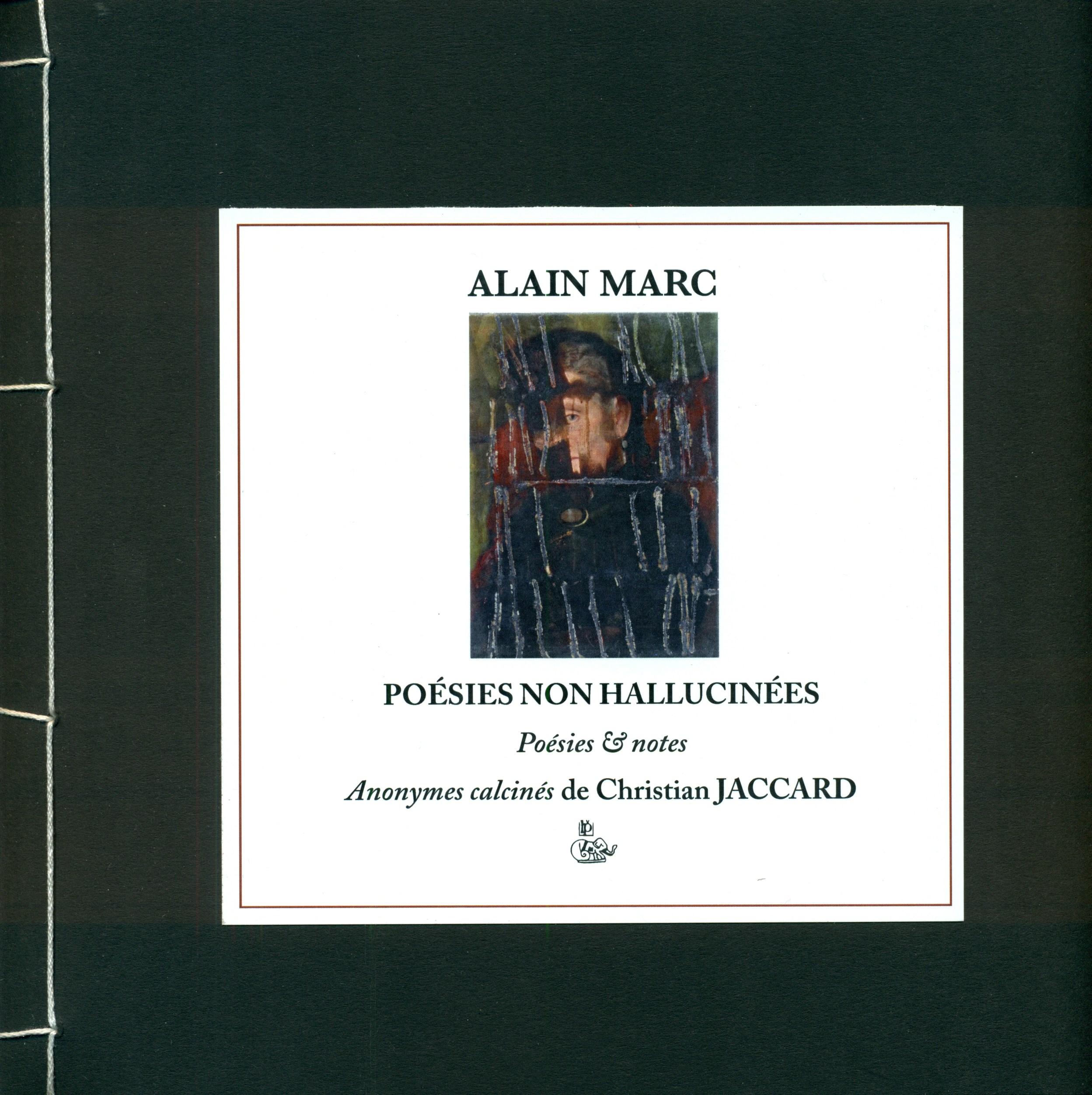 Alain MARC, Poésies non hallucinées, L'Or du temps, Editions du petit véhicule, Nantes, 2017, 128 pages.