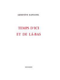 Temps d'ici et de là-bas, Geneviève Raphanel, Editions Rougerie, 12€