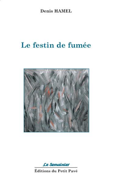 Denis Hamel, Le festin de fumée, Editions le petit pavé
