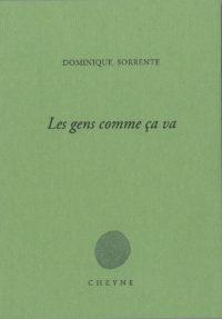 Dominique Sorrente, Les gens comme ça va, Cheyne, 2017, 87 pages, 17 €.