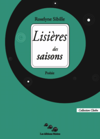 Roselyne SIBILLE, Lisières des saisons