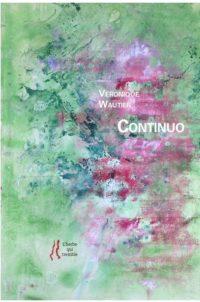 Véronique Wautier, Continuo, L'herbe qui tremble, 2017, 64p., 13€. Peintures d'Anne Slacik.