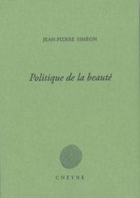 Jean-Pierre Siméon, Politique de la beauté, Cheyne éditeur, août 2017