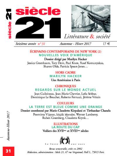 """Siècle 21, Littérature & société, seizième année, n.31, automne-hiver 2017, """"Ecrivains contemporains de New-York (2), 206 p, 17 euros."""