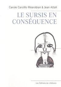 Carole Carcillo Mesrobian et Jean Attali, Le sursis en conséquence, Les éditions du littéraire, 92 p, 2017, 15€