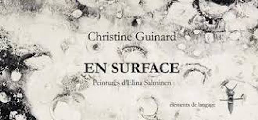 Christine Guinard, En surface, Editions Eléments de langage, 2017, 64 pages, 12 €