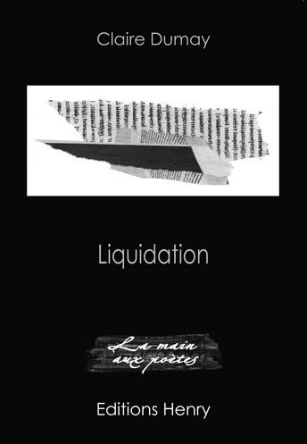 Claire Dumay, Liquidation, Ed. Henry, La main aux poètes, 8€