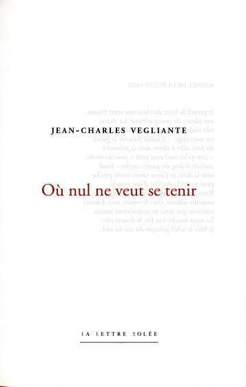 Jean-Charles Vegliante, Où nul ne veut se tenir
