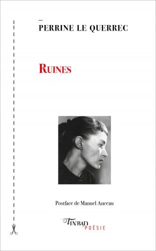 Perrine Le Querrec, Ruines, Tinbad poésie, 2017, 64p, 12€