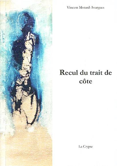 Recul du trait de côte, Vincent Motard-Avargues, La crypte