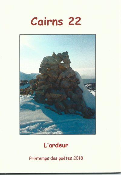 Revue Cairns, numéro 20, janvier 2017 (Printemps des poètes 2017, Afrique(s)), 21, septembre 2017, (L'Etranger), 22, Printemps des Poètes 2018 (L'ardeur)