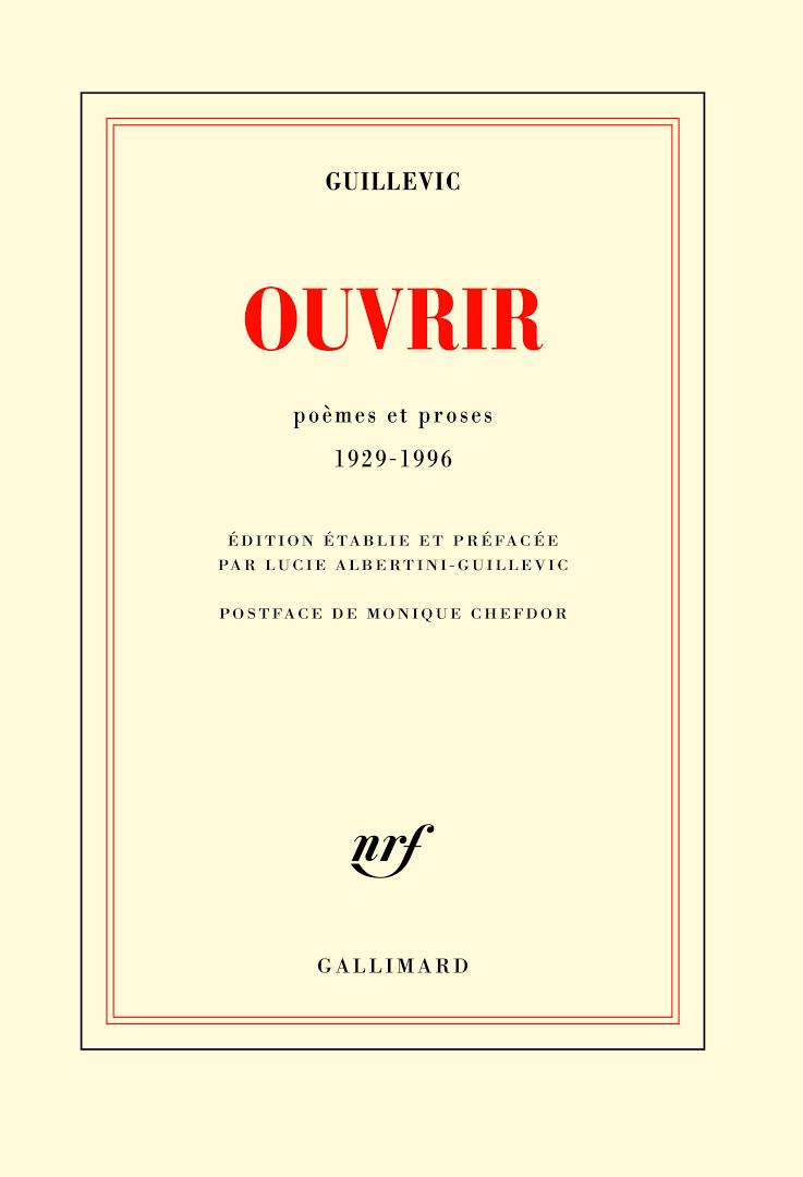 Ouvrir. Poèmes et proses 1929-1996, Guillevic, Gallimard