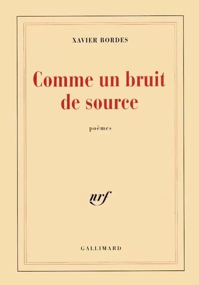 Xavier Bordes, Comme un bruit de sources, Gallimard, 1998, 184 pages, 18.60 euros.