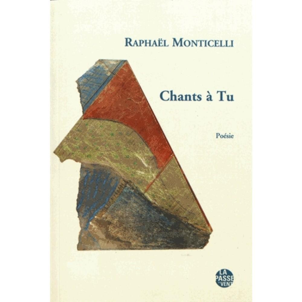 CHANTS A TU de Raphaël Monticelli